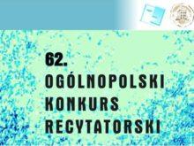 Więcej o: 62. Ogólnopolski Konkurs Recytatorski – kolejny etap, eliminacje rejonowe