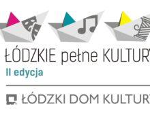 """Więcej o: """"Łódzkie Pełne Kultury"""" – II edycja"""