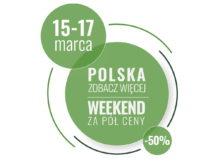 """Więcej o: III edycja akcji """"Polska zobacz więcej – weekend za pół ceny"""""""