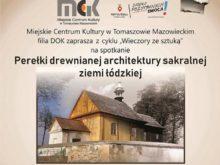 """Więcej o: """"Perełki drewnianej architektury sakralnej ziemi łódzkiej"""""""