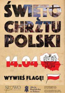 Plakat zachęcający do wywieszenia flagi narodwej.Akcja ma upamiętnić Święto Chrztu Polski przypadające 14 kwietnia