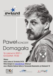 Arena Gwiazd. Paweł Domagała koncert. 16 czerwca 2021 r, godzina 19. Arena Lodowa ul. Strzelecka, Tomaszów Mazowiecki