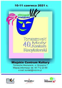 40. Tomaszowski Konkurs Recytatorski. 10-11 czerwca 2021 r. Miejskie Centrum Kultury, Tomaszów Mazowiecki