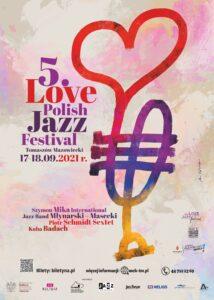5. Love Polish Jazz Festival, 17-18.09.2021, Tomaszów Mazowiecki